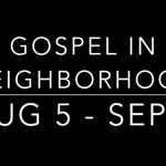 The Gospel in the Neighborhood