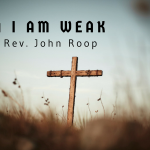 When I Am Weak